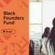 Black Founders Fund